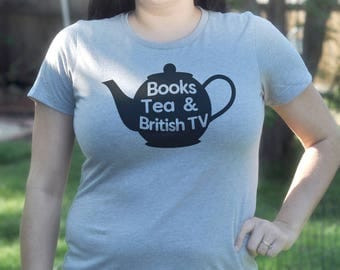 Books Tea and British TV T-Shirt on Fitted Crew Neck or VNeck