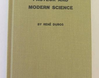 Pasteur and Modern Science, Rene Dubos, 1960, First Edition, Doubleday Anchor, Science Study Series S15, Vintage 1960s Science Biography