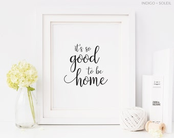 Printable Wall Art, It's So Good To Be Home, Downloadable Art, Wall Print, Quote Art, Quote Printable, Signs for Home