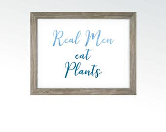 Real Men eat Plants - Kitchen Food Decor - Whole foods Plant Based Diet Art - Vegan Raw Vegetarian - Watercolor - DIGITAL DOWNLOAD printable
