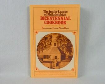 1975 Bicentennial Cookbook - Junior League of Philadelphia - Revolutionary War Recipes - Vintage American Cook Book