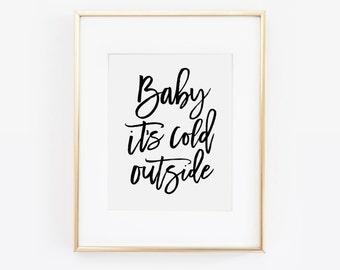 Baby Its Cold Outside, Baby Its Cold Outside Print, Christmas Print, Christmas Art, Christmas Printable, Christmas Decor, Printable Art