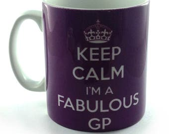 Keep Calm I'm A Fabulous GP 110z gift mug cup present for Doctor