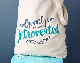Openly Introverted Tote Bag - Gifts for Introverts - Introvert - Introvert Bag - Cotton Bag - Shopper Bag - Funny Tote Bag - Gifts For Her