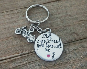 Stay safe keychain - Motorcycle Keychain - Trucker Keychain - Stay Safe - I need you here with me - Hand Stamped