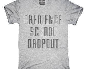 Funny Obedience School Dropout T-Shirt, Hoodie, Tank Top, Gifts