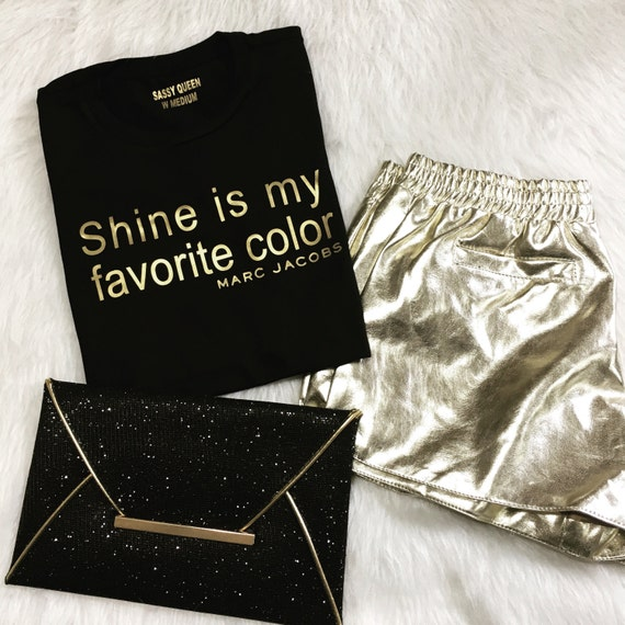 Shine Is My Favorite Color / Statement Tee / Graphic Tshirt / Statement Tshirt / Graphic Tee / T shirt
