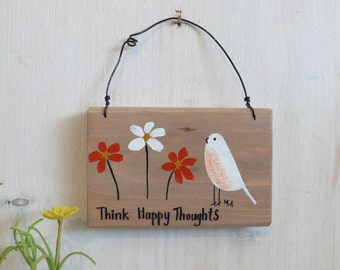 Think Happy Thoughts, Acrylic Hand Painted Wooden Hanging
