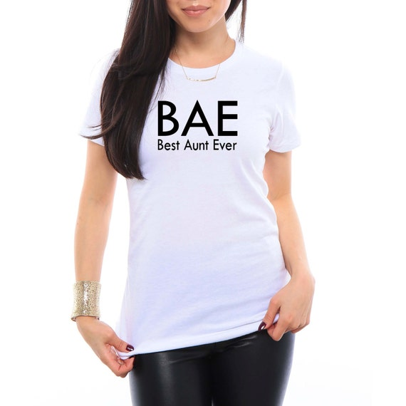 BAE shirt. BAE Best Aunt Ever. Aunt Shirt. Aunt Gift. Gift for Auntie. Gift for Sister. Christmas Gift for Aunt. Auntie Shirt. Funny Tshirts