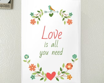 Love is All You Need Refrigerator Magnet
