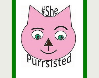 She Purrsisted Sticker - Feminist Decal - Pink Cat Decal - Political Sticker - She Persisted Sticker - Feminist Sticker for RV - Car sticker