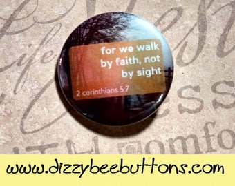 For we walk by faith not by sight- Pinback Button - Magnet - Keychain - Christian Pin - Christianity - Inspirational Quote - Christian Quote
