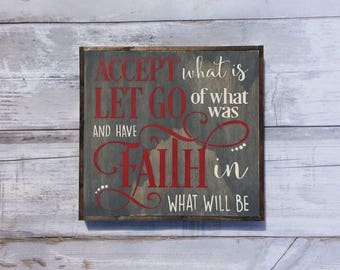 Wood Faith Sign, Accept What Is, Let Go Of What Was, Have Faith In What Will Be, Faith Sign, Christian Wall Art, Faith, New Beginning Sign