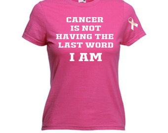 cancer is not having the last word i am T-Shirt  can be worn for Race For Life