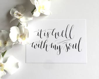 5x7 Calligraphy Print - It is Well with My Soul