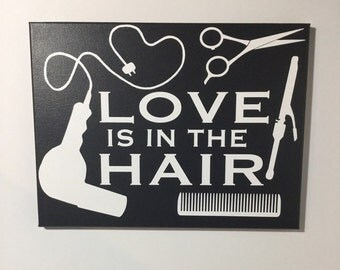 Hair Salon decor - Painted canvas sign - hairstylist gift - love is in the hair