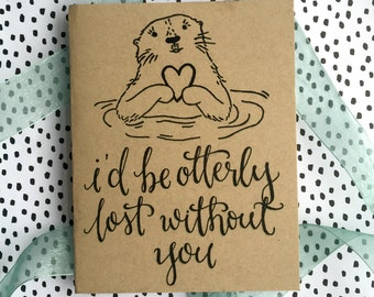 Valentine, Otterly Lost Without You, Printable Valentine, Otter Greeting Card