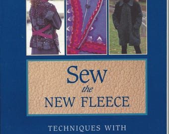Sew the New Fleece...Techniques with Synthetic Fleece and Pile by Rochelle Harper