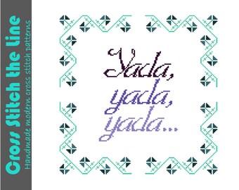 Yada, yada, yada... Funny cross stitch sampler. Modern design. Contemporary pattern.