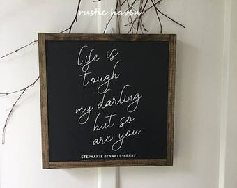 Farmhouse Fixer Upper Style Signs | Life Is Tough My Darling But So Are You | Inspirational Quote | Positive Thinking | Wood Sign | 1'x1'