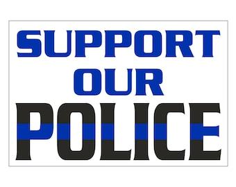 Support Our Police Yard Sign -  Blue Lives Matter - Back the Badge - Law Enforcement