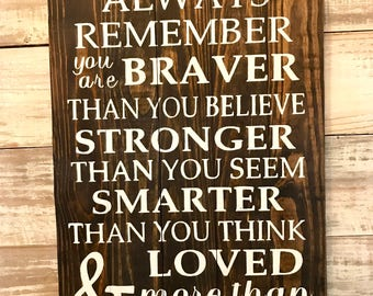 Graduation gift! Always remember you are braver, smarter, stronger and loved! Grandkid gift, son gift, daugher gift