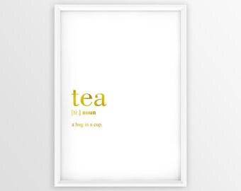 Tea Definition Print, Tea Wall Art, Tea Quote Printable, Tea Printable Gold, Tea Cup Decor, Tea Gift Poster (W053)