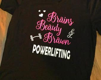 Beauty Brains and Brawn Powerlifting Gym Shirt