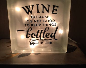 Wine because it's not good to keep things bottled up- nightlight