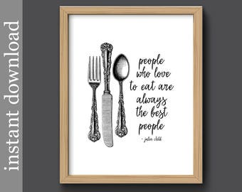 Julia Child, Printable Quote, kitchen printable, black white kitchen, Julia Child quote, the best people, food wall art, instant download