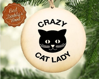 Crazy Cat Lady Ornament Crazy Cat Lady Gift for Cat Lover Cat Adoption Cat Rescue Cat Christmas Ornament for Cat Cat Holiday Ornament Wood
