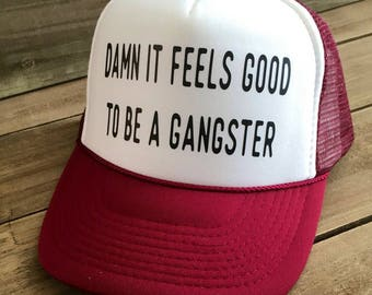 Damn It Feels Good To Be A Gangster Trucker Hat