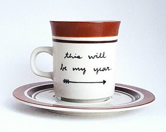 This Will Be My Year, Christmas Gift, Under 25, Positive Quote Teacup & Saucer, 6 oz Brown, Dishwasher Safe