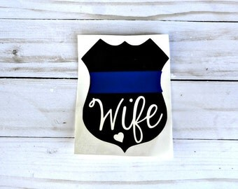 Police Wife Decal, Police Wife Gifts, Back the Blue, Thin Blue Line, Law Enforcement Wife, Police Badge Decal, Cop, Support the Police