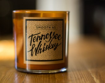 You're As Smooth As Tennessee Whiskey - 9 oz. Small Batch Candle Poured by Hand in Chicago