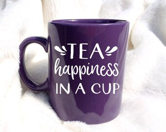 Tea Lover Mug - Tea is Happiness in a Cup - Happiness Mug - Hot Tea Gifts - Tea Cup - Tea Mug - Gifts for Tea Lovers - Hot Tea Drinker
