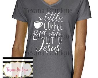 Coffee shirt, women's coffee shirt, coffee and jesus shirt, jesus shirt, christ and coffee, women's short sleeve shirt, alot of coffee shirt
