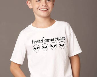 I Need Some Space Alien//Short Sleeve Shirt//Youth//Toddler Shirt//Kids Clothing//Kids//Baby T Shirt//Aliens//Pop Culture