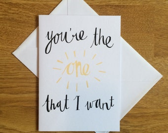 You're the one that I want - Hand Screen Printed A6 Valentine's Day Card