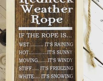 Redneck Weather Rope Rustic Sign
