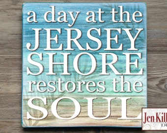 "Jersey Shore Sign / ""A Day At The Jersey Shore Restores The Soul/ New Jersey / Beach Themed Gift"