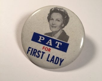 Pat for First Lady Vintage Pinback, 1968 Presidential Campaign Button, Original Nixon Pin Back Button