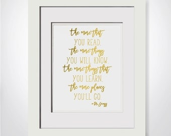 The More That You Read The More Things You Will Know The More That You Learn The More Places Youll Go|Framed Nursery Decor|Kids Room Decor