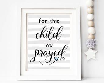 For This Child We Prayed Baby Boy Nursery Printable Wall Art 8x10, 5x7, 11x14, Baby Shower, Christening Gift, Nursery Decor, 1 Samuel 1 27