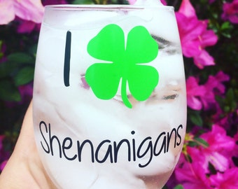 I love Shenanigans Cup- Shamrock Cup. St Patricks Day Wine Glass. St Paddys Day Parade Cup. St Patrick's Day- Shamrock Wine Glass