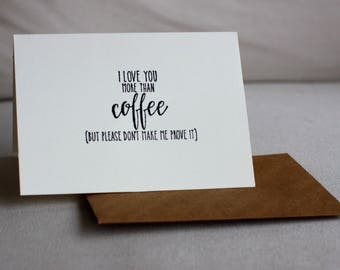 I Love You More Than Coffee Blank Greeting Card