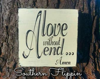 A Love without End Custom board sign wall / home decor accent
