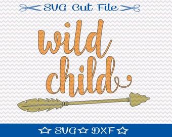 Wild Child SVG Cut File /  SVG Silhouette File / SVG File For Kids / Wild Child svg file