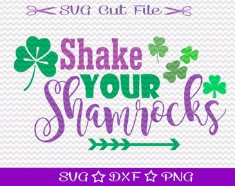 Shake Your Shamrocks / St Patricks Day SVG Cut File / Saint Patricks Day SVG / St Pattys SVG / Shamrock Svg / St Paddys Svg