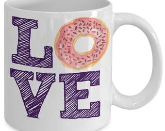 Donut Fan Mug - Love Donuts - 11 oz Gift Mug